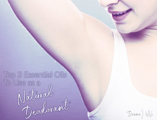 Top 3 Essential Oils To Use as a Natural Deodorant
