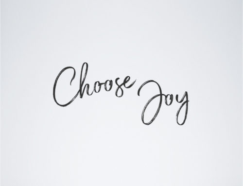 Choose Joy Every Single Day