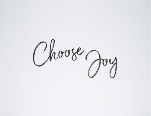 Choose Joy Every Single Day