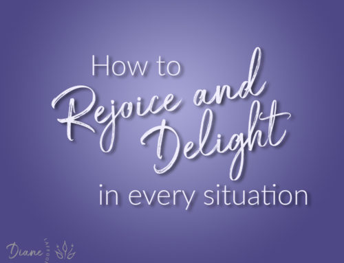 How to rejoice and delight in every situation