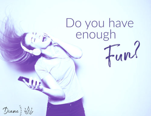 Do you have enough fun in your life?