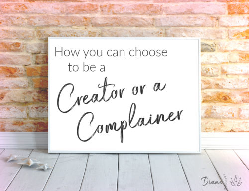 How you can choose to be a creator instead of a complainer
