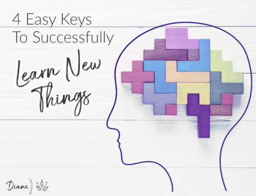 4 Easy Keys To Successfully Learning New Things