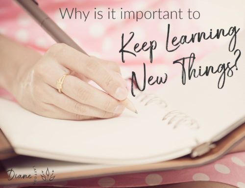 Why is it important to keep learning new things?