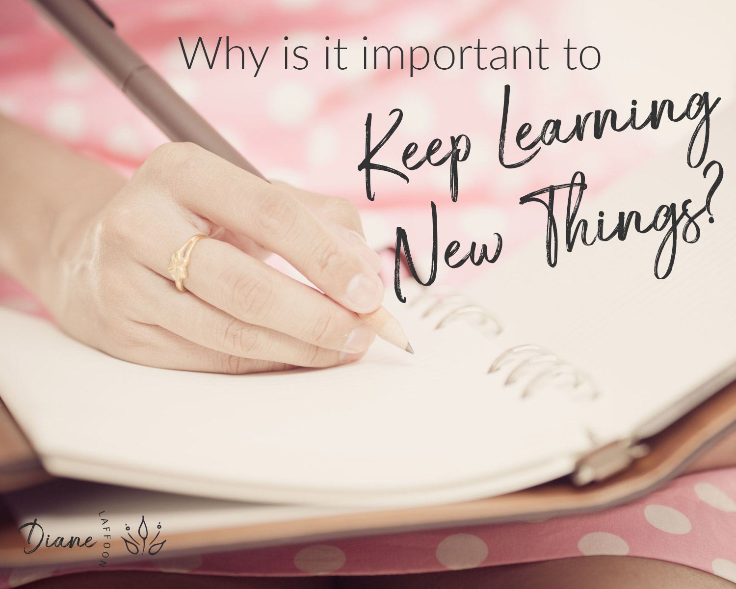 keep learning new things