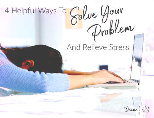 4 Helpful Ways To Solve Your Problem And Relieve Stress