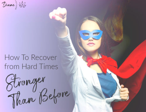 How To Recover from Hard Times Stronger Than Before