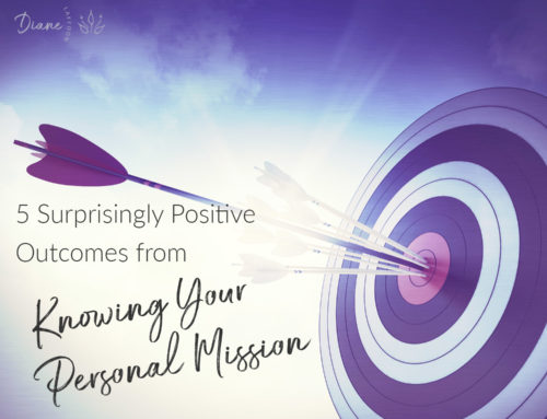 5 Surprisingly Positive Outcomes from Knowing Your Personal Mission