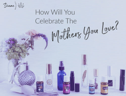 How Will You Celebrate The Mothers You Love?