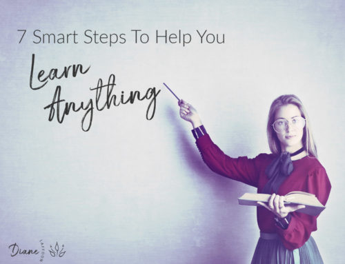 7 Smart Steps To Help You Learn Anything