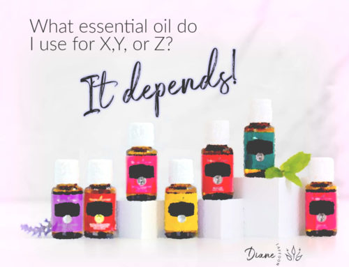 What essential oil do I use for X, Y, or Z? It depends!