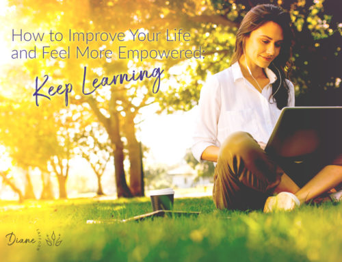 How to Improve Your Life and Feel More Empowered: Keep Learning