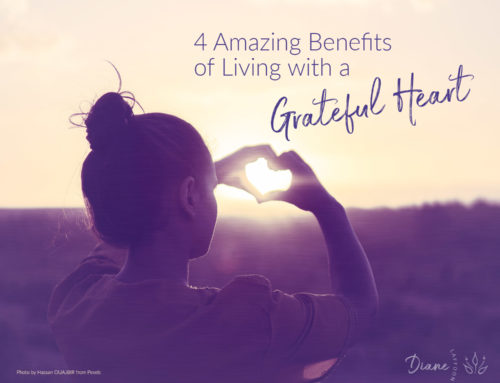 4 Amazing Benefits of Living with a Grateful Heart