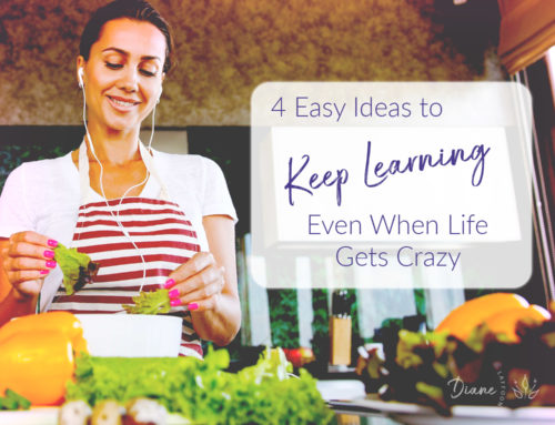 4 Easy Ideas to Keep Learning Even When Life Gets Crazy