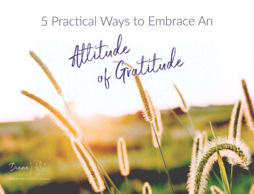 5 Practical Ways to Embrace An Attitude of Gratitude