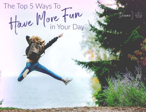 The Top 5 Ways To Have More Fun in Your Day