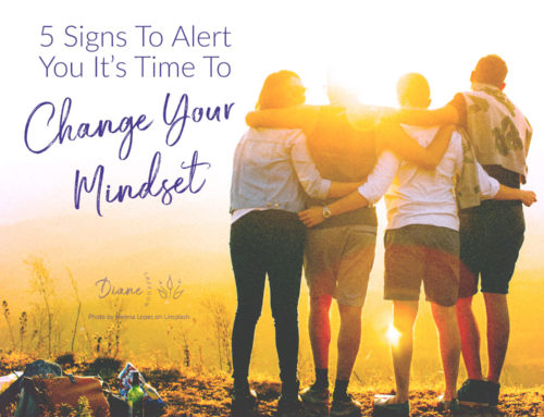 5 Signs To Alert You It's Time To Change Your Mindset